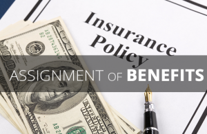 assignment of benefits What is assignment of benefits read how signing assignment of benefits (aob)  forms could cost your rights during the repair of your home.
